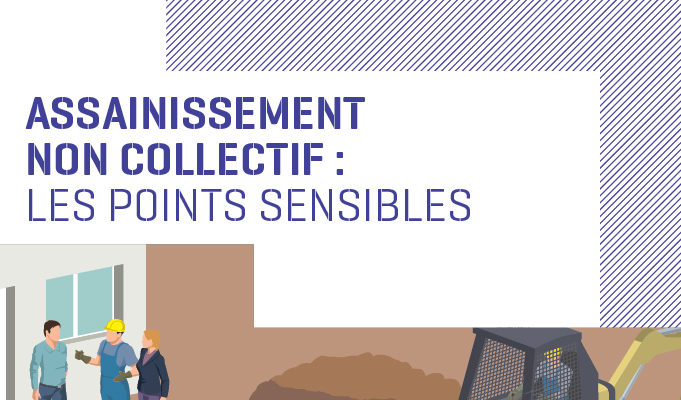 Assainissement Non Collectif : les points sensibles